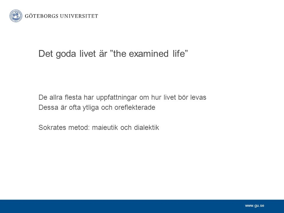 Det goda livet är the examined life