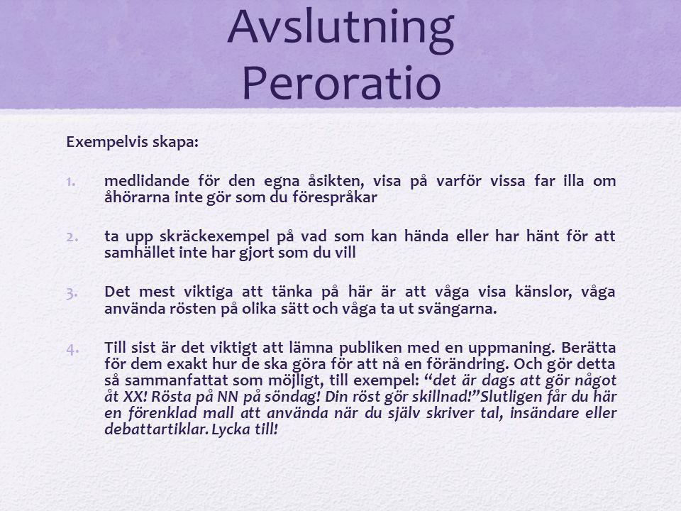Avslutning Peroratio Exempelvis skapa: