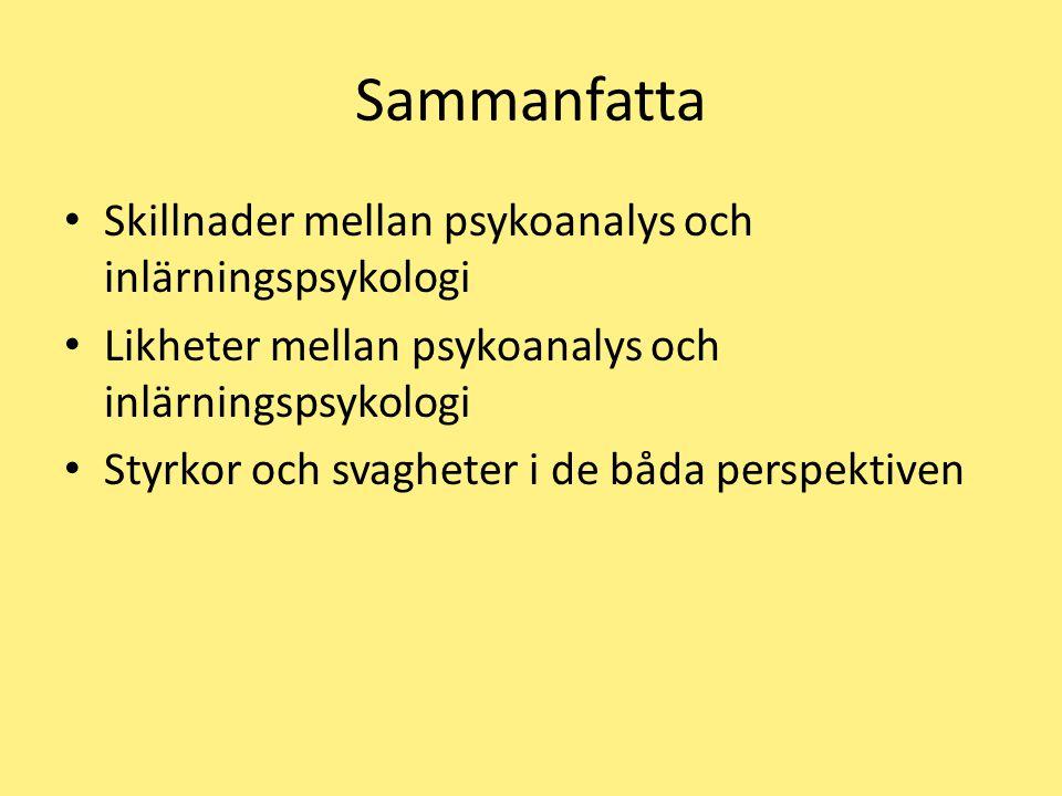 Sammanfatta Skillnader mellan psykoanalys och inlärningspsykologi