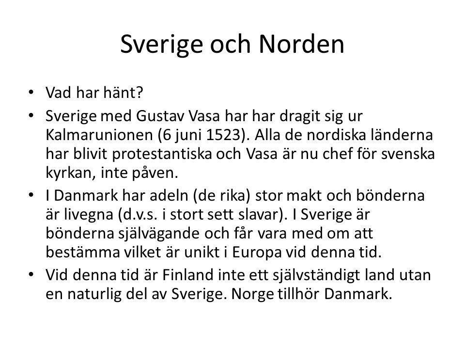Sverige och Norden Vad har hänt