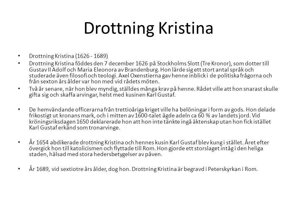 Drottning Kristina Drottning Kristina (1626 - 1689)