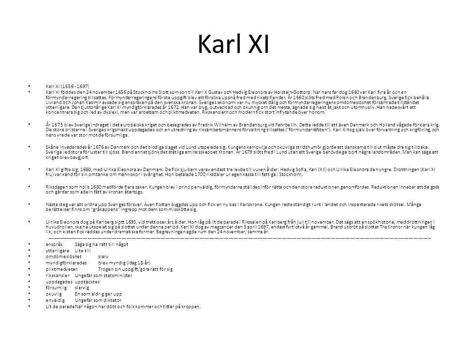 Karl XI Karl XI (1656 - 1697)