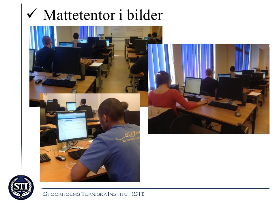 Mattetentor i bilder Stockholms Tekniska Institut (STI)