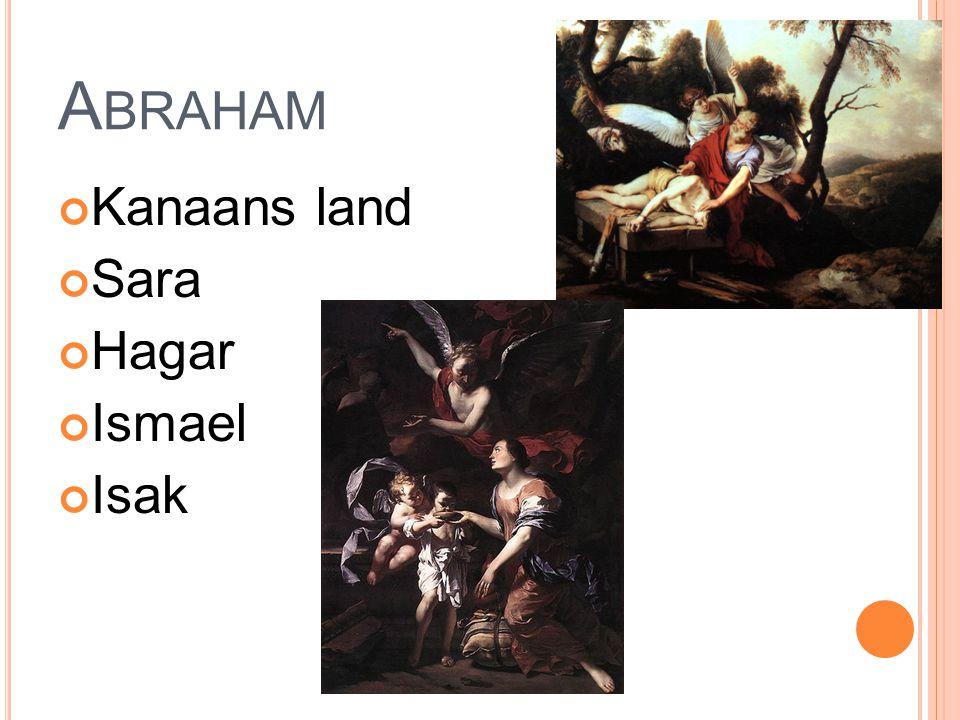 Abraham Kanaans land Sara Hagar Ismael Isak