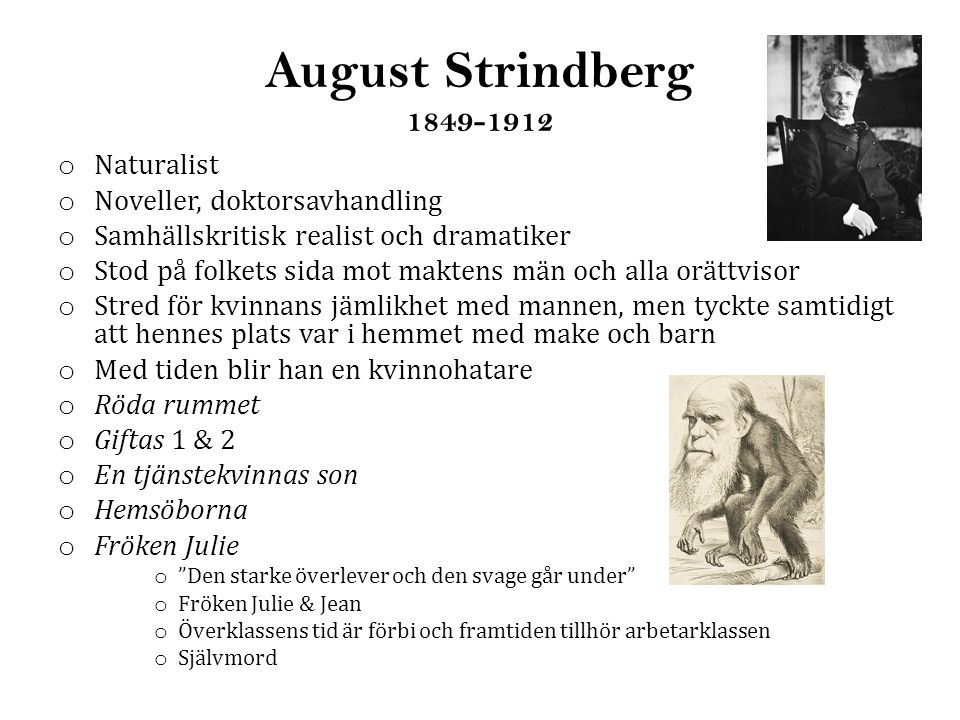 August Strindberg 1849-1912 Naturalist Noveller, doktorsavhandling