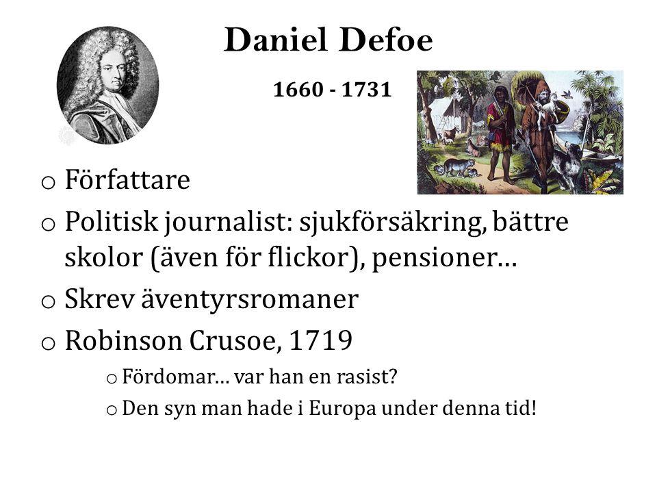 Daniel Defoe 1660 - 1731 Författare