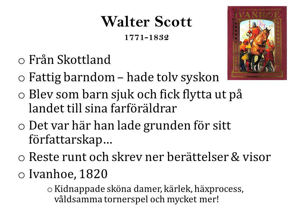 Walter Scott 1771-1832 Från Skottland