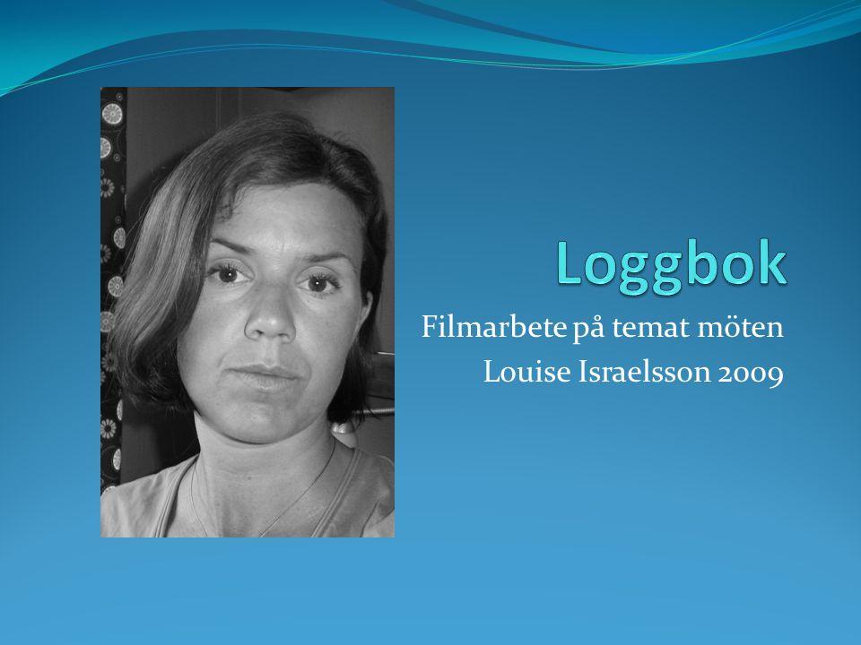 Filmarbete på temat möten Louise Israelsson 2009