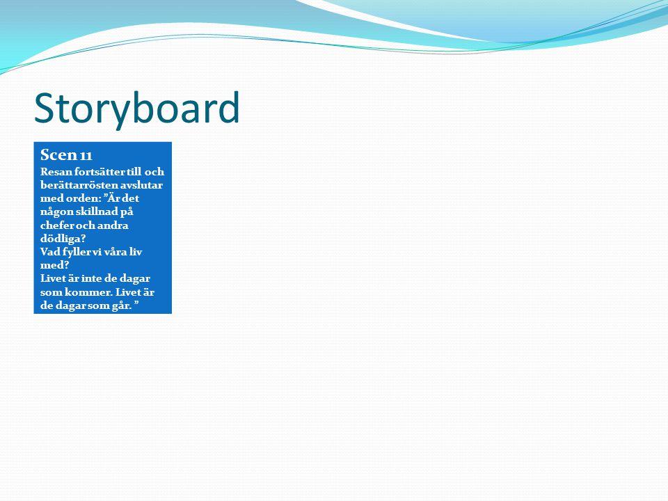 Storyboard Scen 11. Resan fortsätter till och berättarrösten avslutar med orden: Är det någon skillnad på chefer och andra dödliga