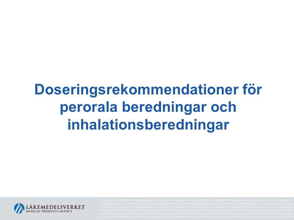 Doseringsrekommendationer för perorala beredningar och inhalationsberedningar