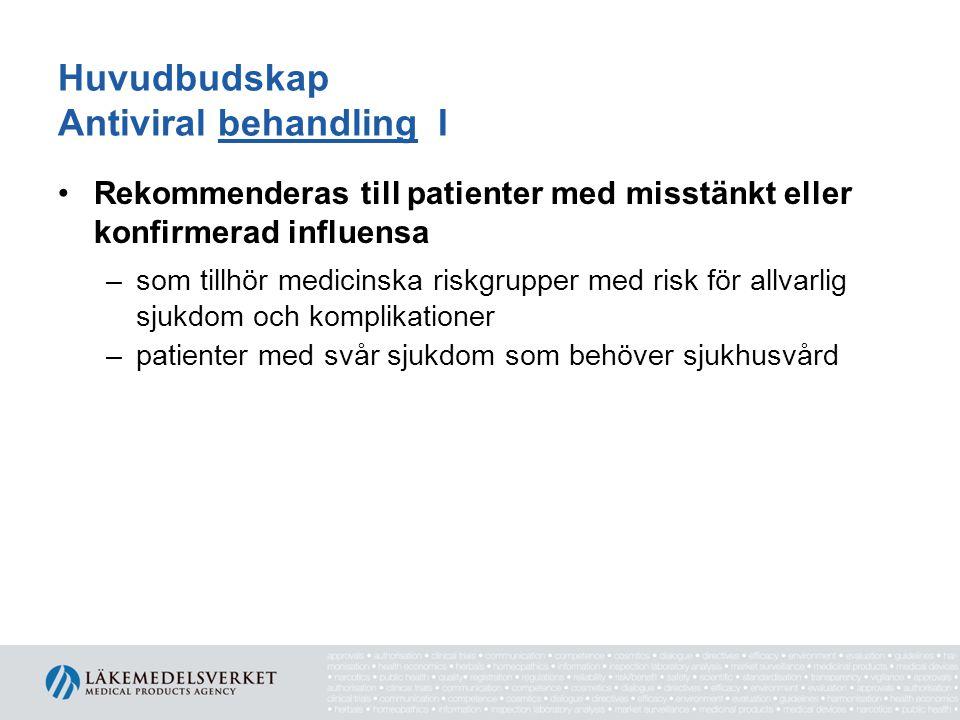 Huvudbudskap Antiviral behandling I