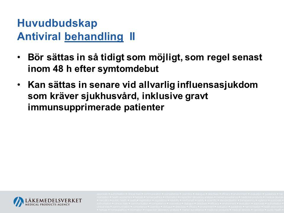 Huvudbudskap Antiviral behandling II