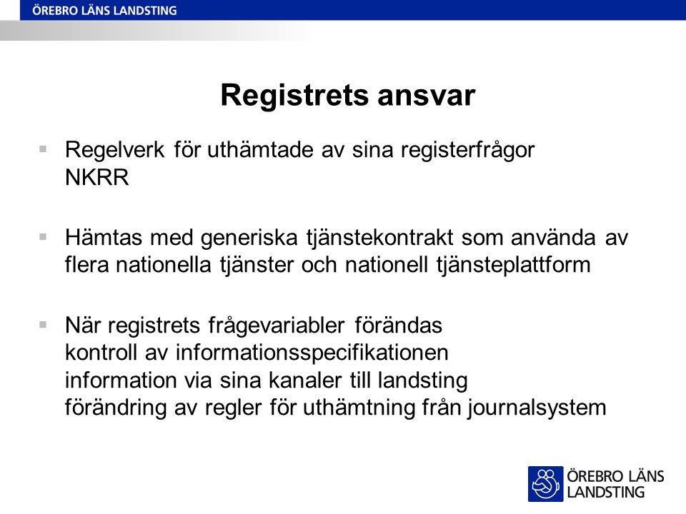 Registrets ansvar Regelverk för uthämtade av sina registerfrågor NKRR