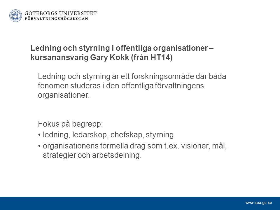Ledning och styrning i offentliga organisationer – kursanansvarig Gary Kokk (från HT14)