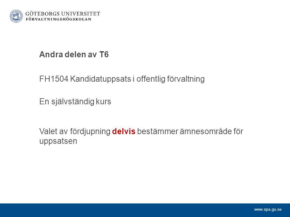 Andra delen av T6 FH1504 Kandidatuppsats i offentlig förvaltning. En självständig kurs.