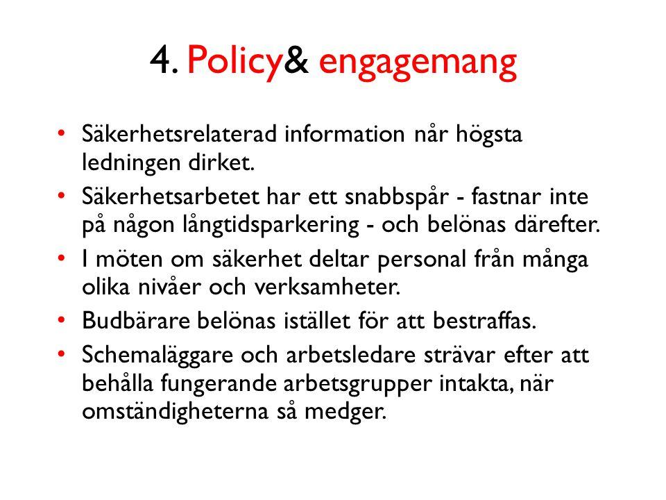 4. Policy& engagemang Säkerhetsrelaterad information når högsta ledningen dirket.