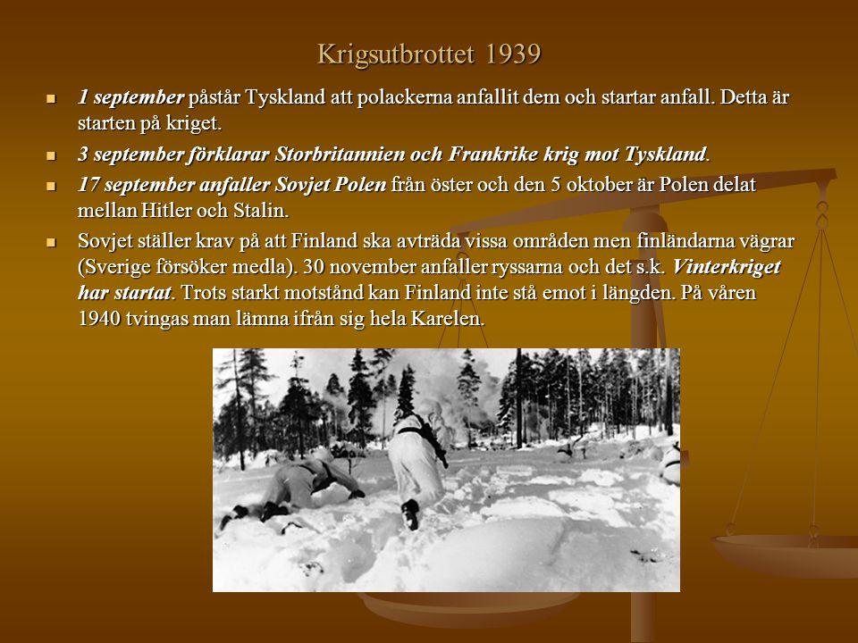 Krigsutbrottet 1939 1 september påstår Tyskland att polackerna anfallit dem och startar anfall. Detta är starten på kriget.