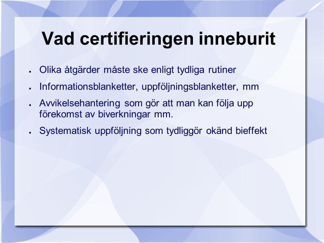 Vad certifieringen inneburit