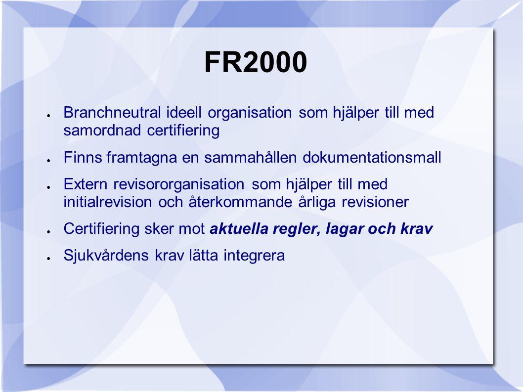 FR2000 Branchneutral ideell organisation som hjälper till med samordnad certifiering. Finns framtagna en sammahållen dokumentationsmall.