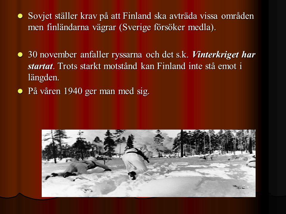 Sovjet ställer krav på att Finland ska avträda vissa områden men finländarna vägrar (Sverige försöker medla).