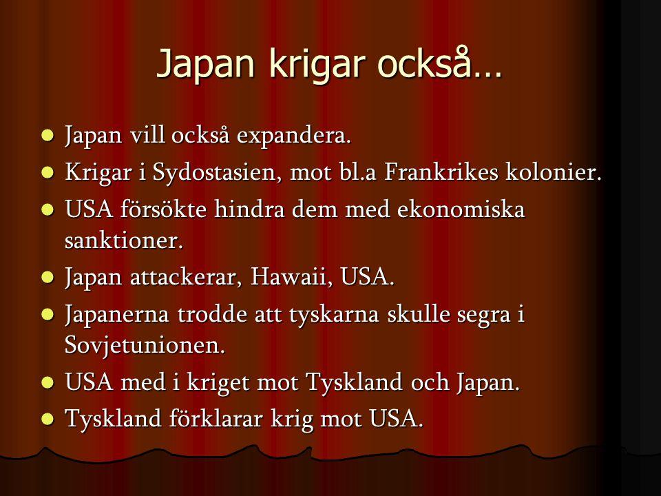 Japan krigar också… Japan vill också expandera.