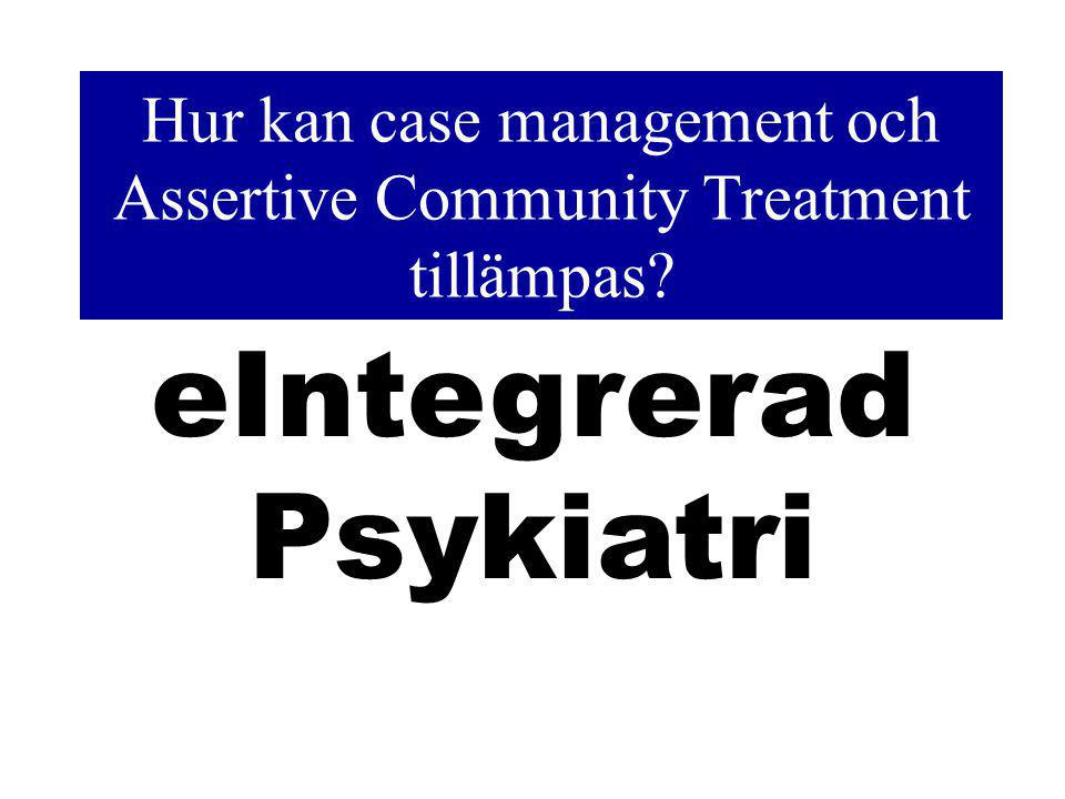 Hur kan case management och Assertive Community Treatment tillämpas