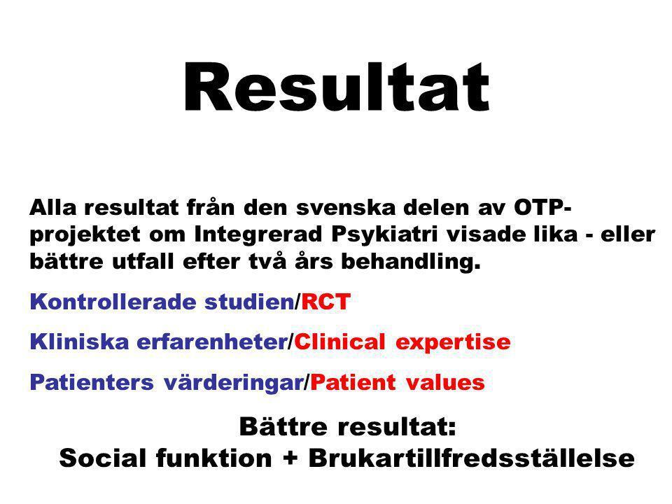 Bättre resultat: Social funktion + Brukartillfredsställelse