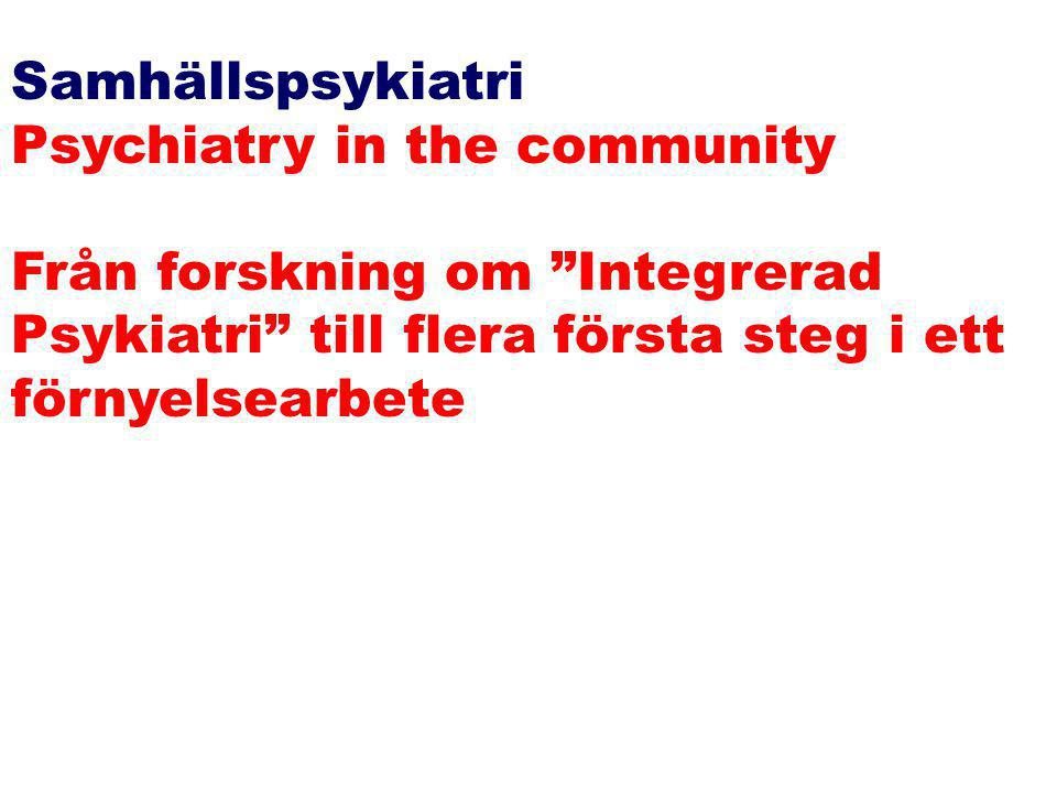 Samhällspsykiatri Psychiatry in the community.