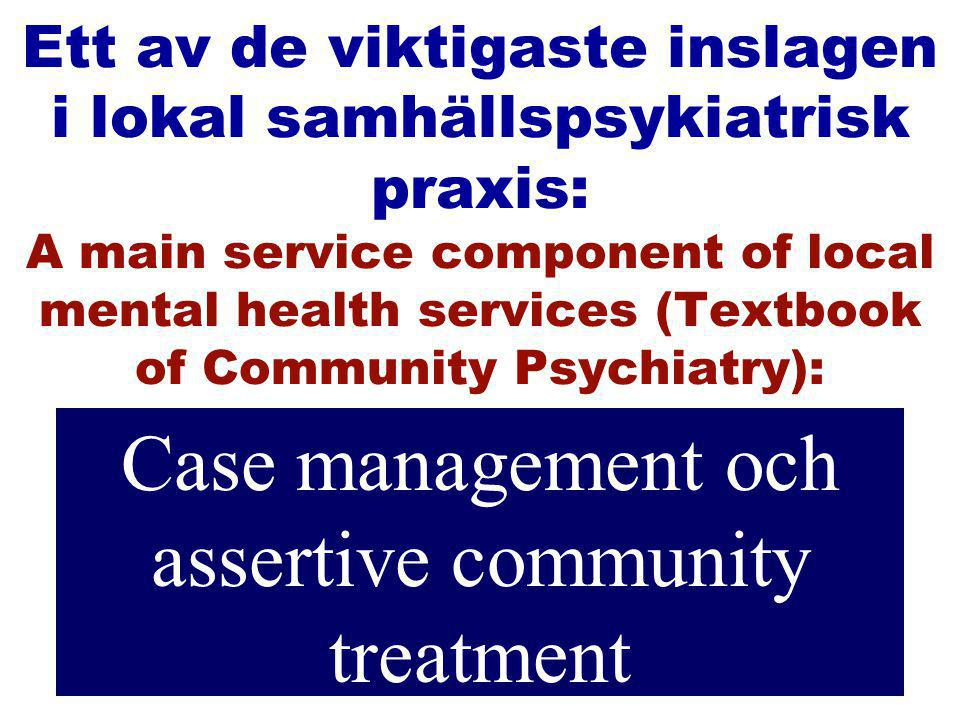 Case management och assertive community treatment