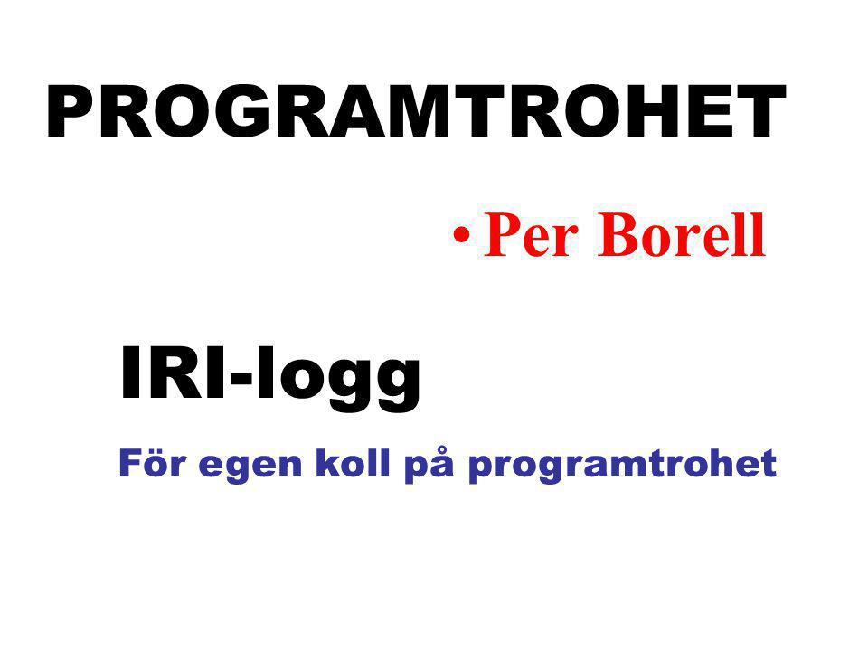 PROGRAMTROHET Per Borell IRI-logg För egen koll på programtrohet
