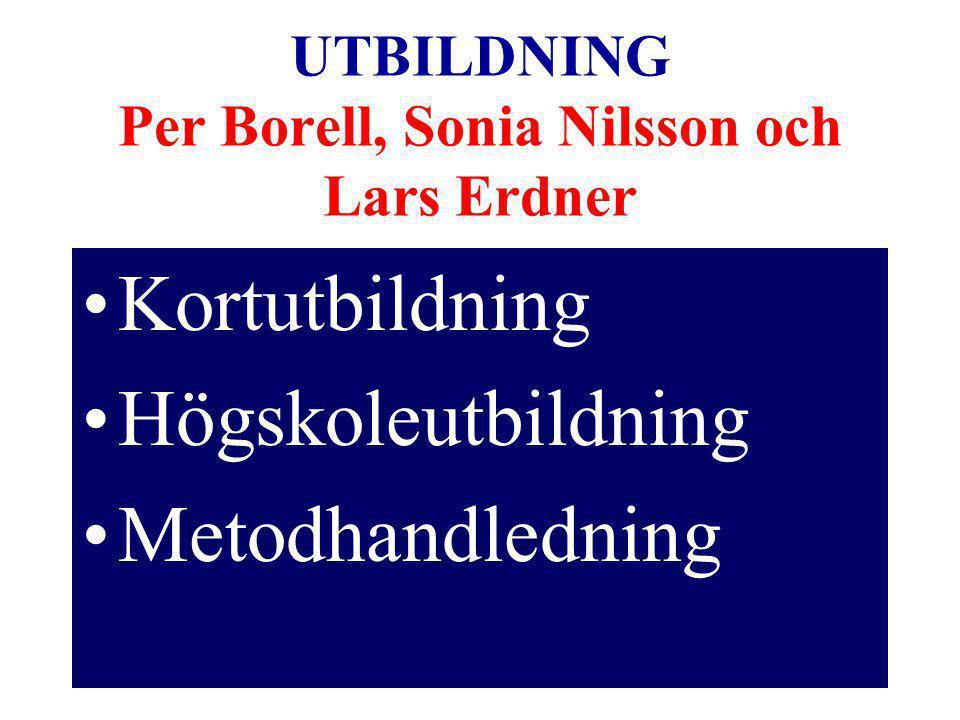 UTBILDNING Per Borell, Sonia Nilsson och Lars Erdner
