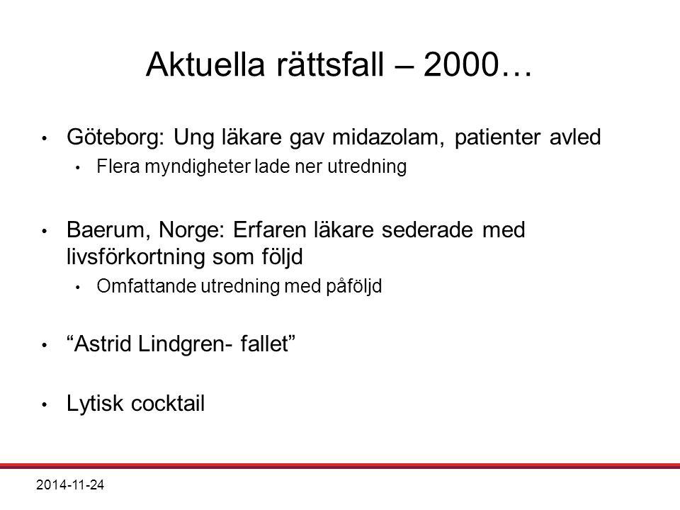 Aktuella rättsfall – 2000… Göteborg: Ung läkare gav midazolam, patienter avled. Flera myndigheter lade ner utredning.