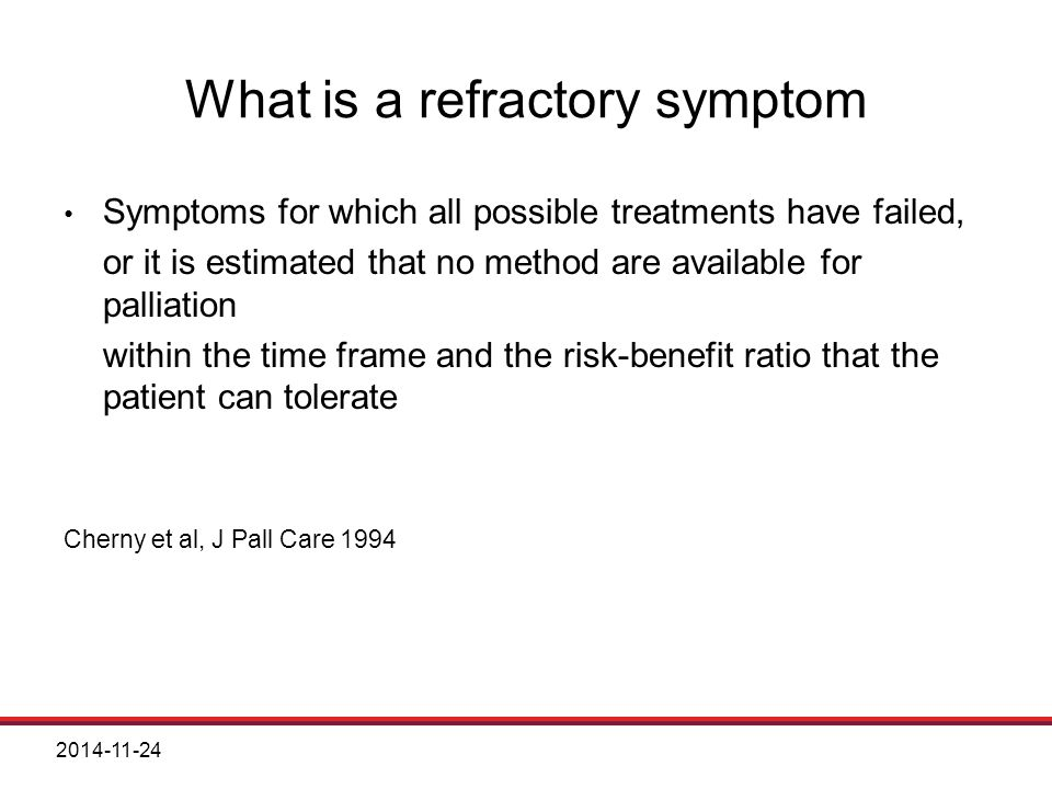 What is a refractory symptom