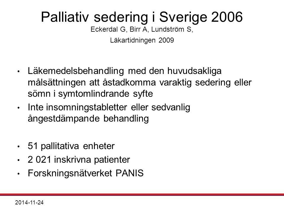 Palliativ sedering i Sverige 2006 Eckerdal G, Birr A, Lundström S, Läkartidningen 2009