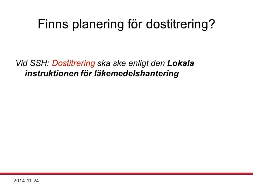 Finns planering för dostitrering