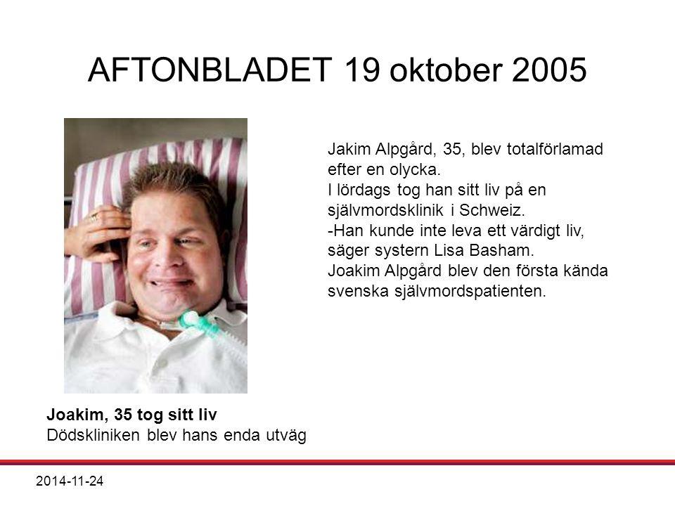 AFTONBLADET 19 oktober 2005 Jakim Alpgård, 35, blev totalförlamad efter en olycka. I lördags tog han sitt liv på en självmordsklinik i Schweiz.
