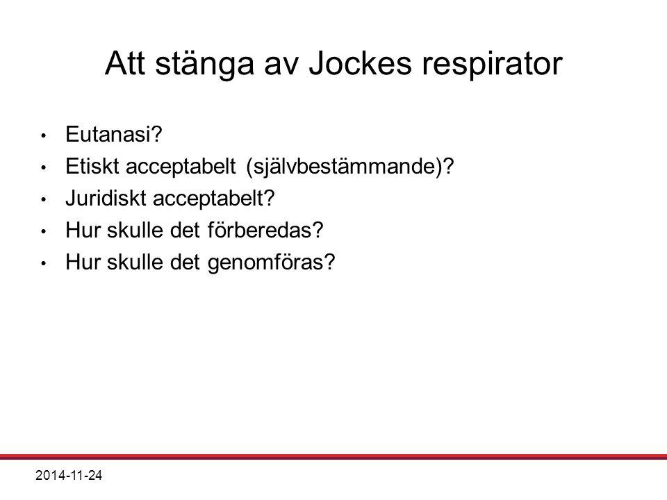 Att stänga av Jockes respirator
