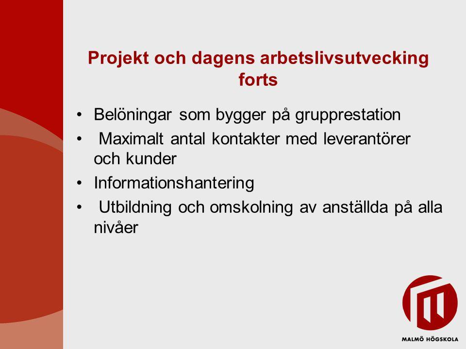 Projekt och dagens arbetslivsutvecking forts
