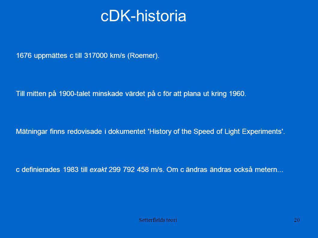 cDK-historia 1676 uppmättes c till 317000 km/s (Roemer).