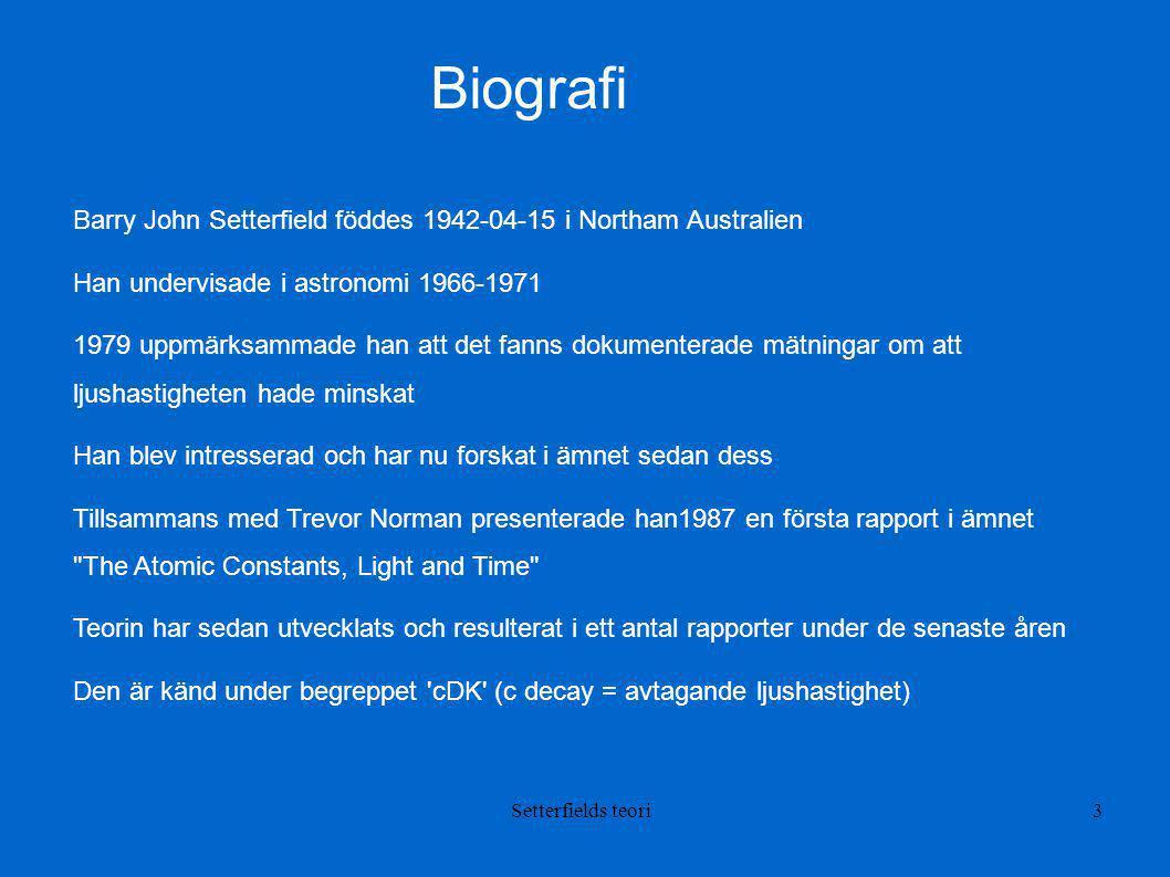 Biografi Barry John Setterfield föddes 1942-04-15 i Northam Australien