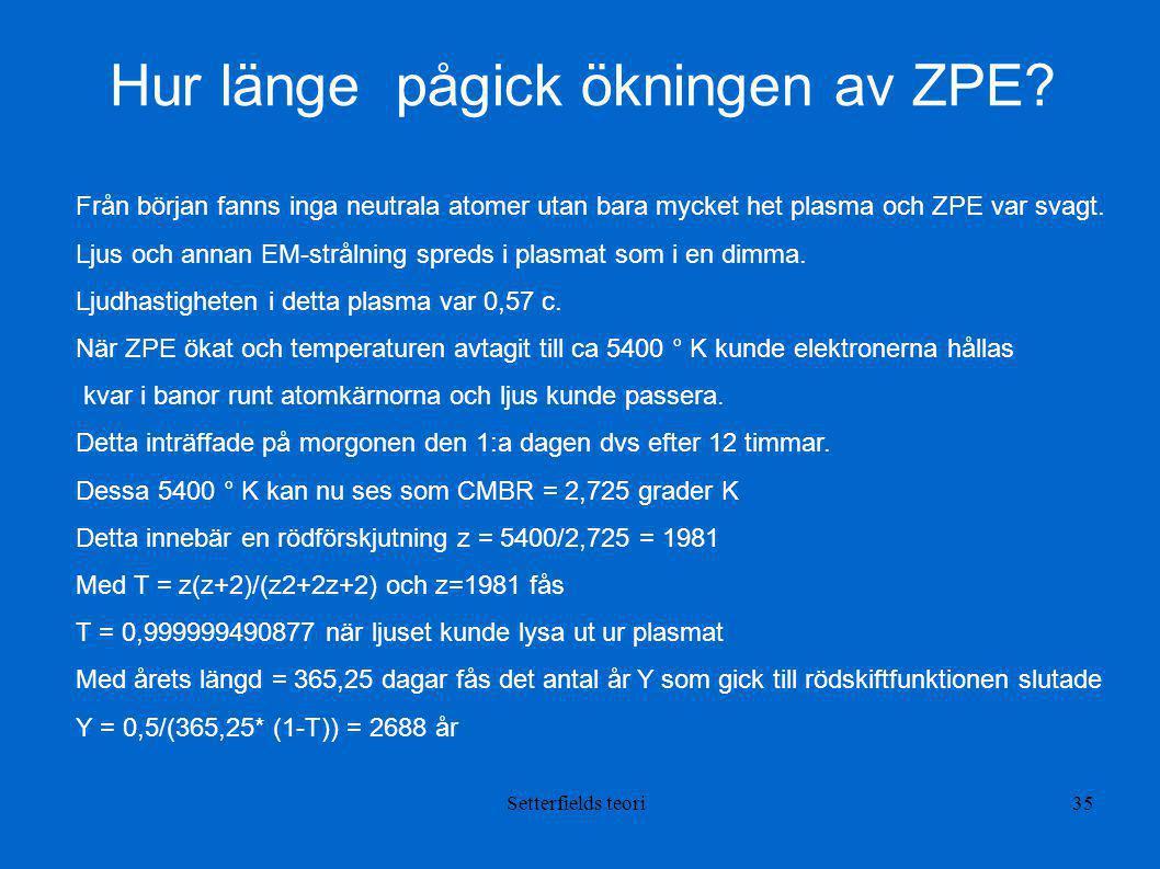 Hur länge pågick ökningen av ZPE