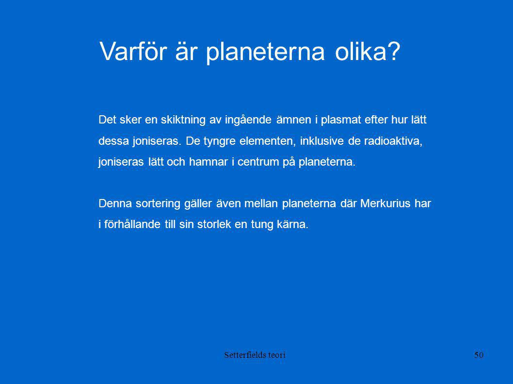 Varför är planeterna olika