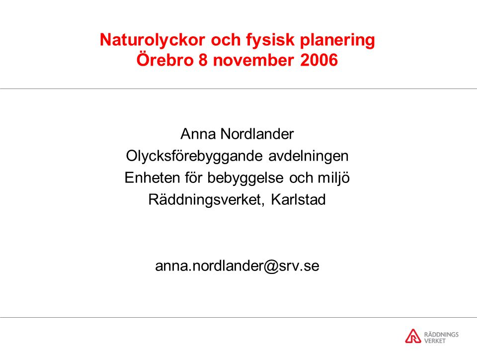 Naturolyckor och fysisk planering Örebro 8 november 2006