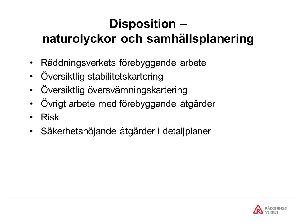 Disposition – naturolyckor och samhällsplanering