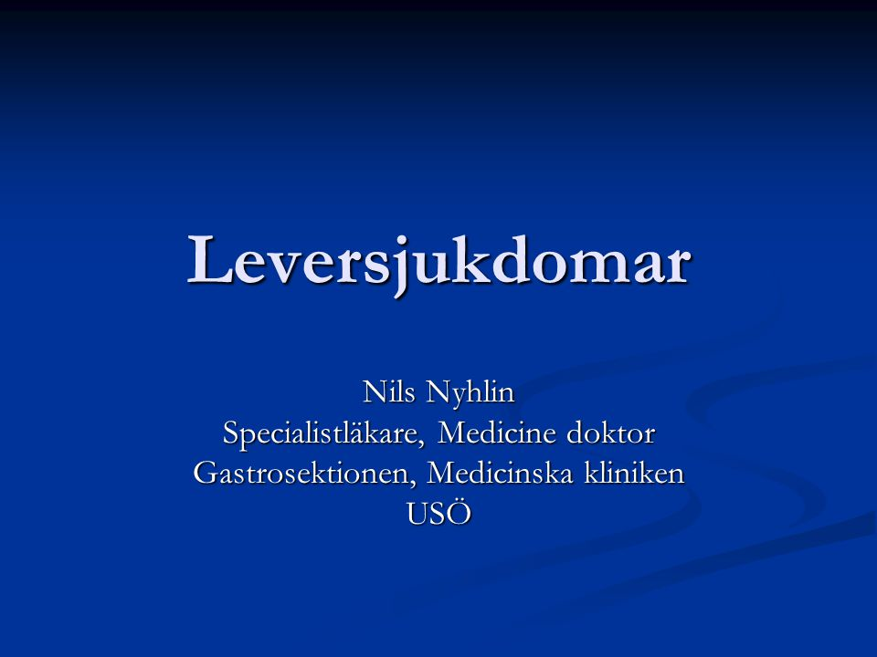 Leversjukdomar Nils Nyhlin Specialistläkare, Medicine doktor