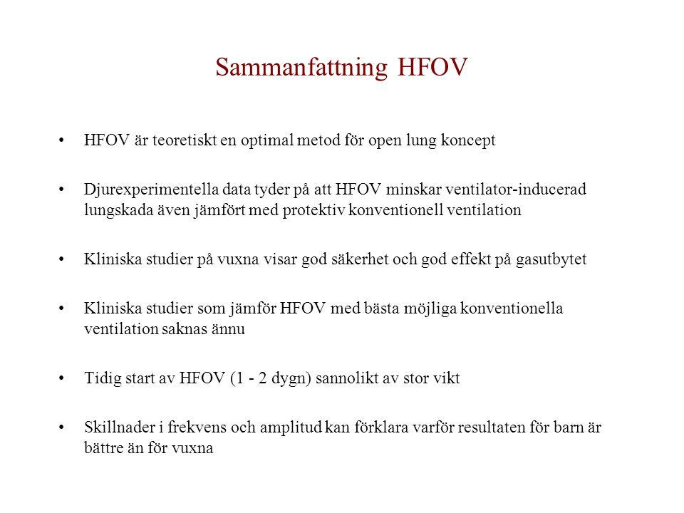 Sammanfattning HFOV HFOV är teoretiskt en optimal metod för open lung koncept.