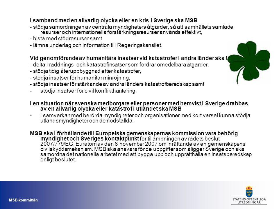 I samband med en allvarlig olycka eller en kris i Sverige ska MSB