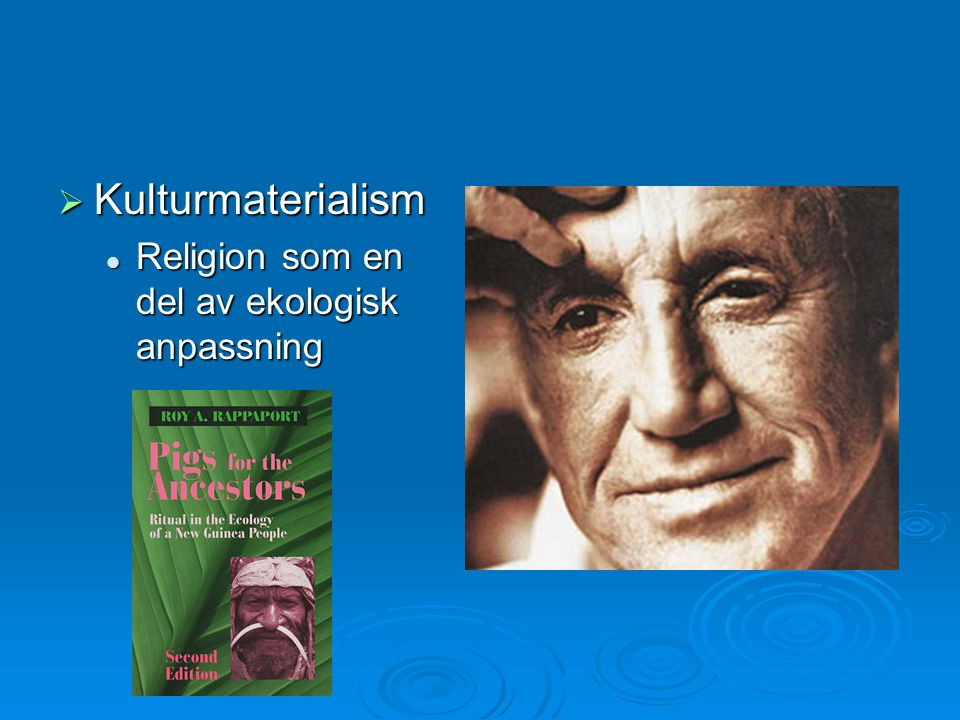Kulturmaterialism Religion som en del av ekologisk anpassning