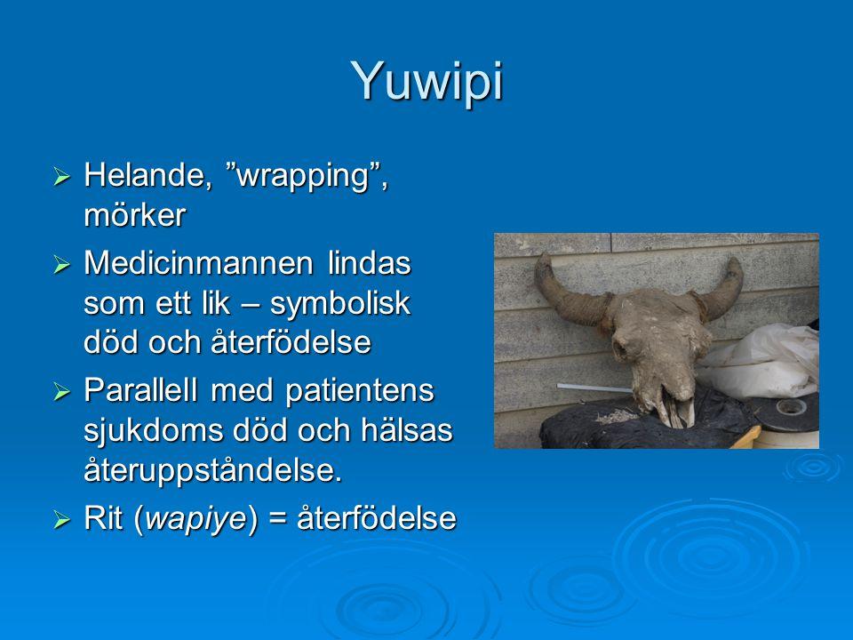 Yuwipi Helande, wrapping , mörker
