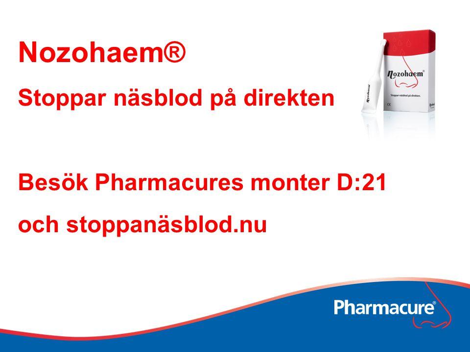 Nozohaem® Stoppar näsblod på direkten Besök Pharmacures monter D:21